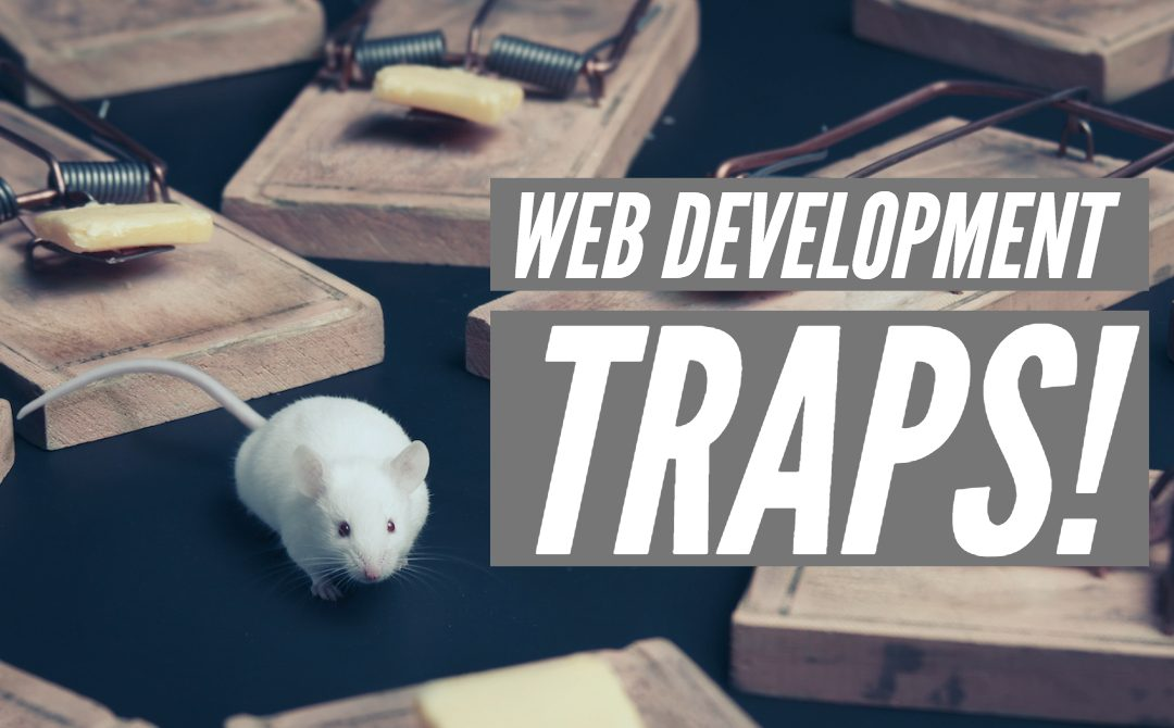 5 Web Development Traps to Avoid